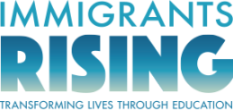"white background with blue text reading ""immigrants rising: transforming lives through education."""