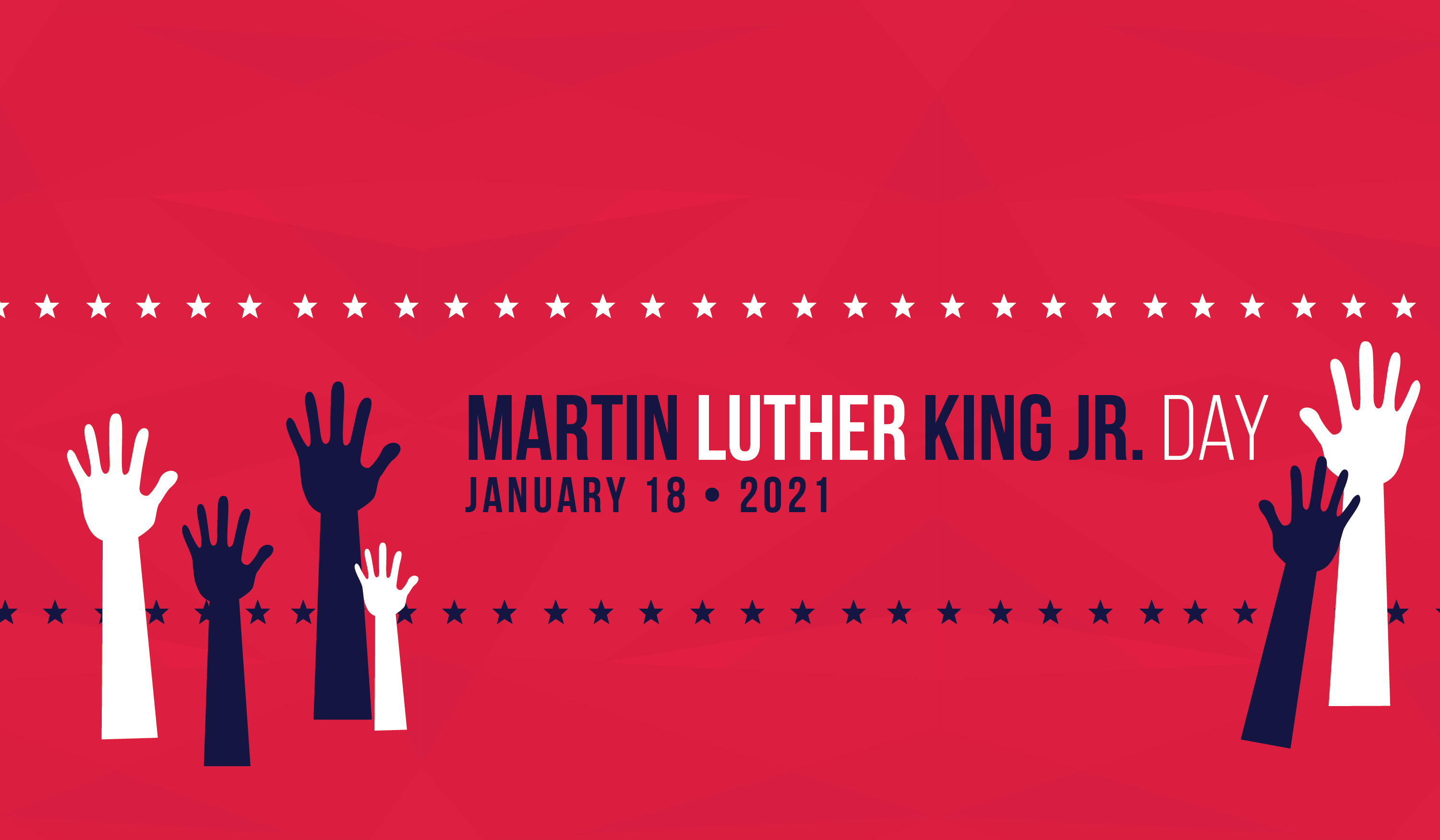 Martin Luther King Jr. Day January 18 - 2021