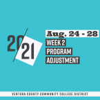 20-21, Aug. 24-28, Week 2 Program Adjustment, Ventura County
